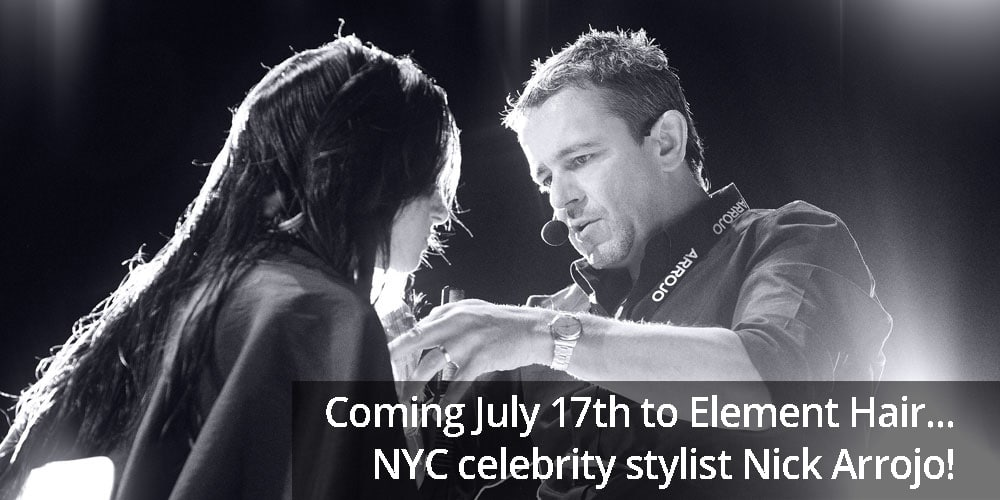 Celebrity stylist nick arrojo coming to Element Hair in Waterloo